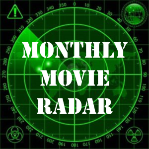 Monthly Movie Radar